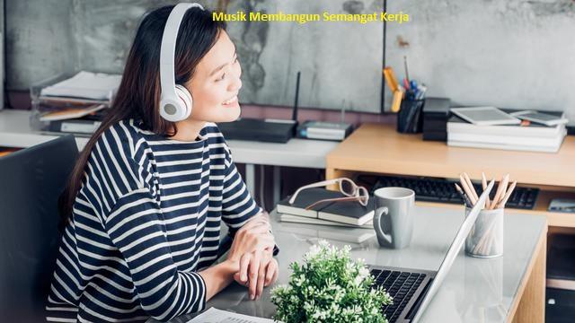 Musik Membangun Semangat Kerja